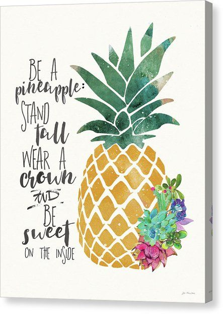 Be A Pineapple Canvas Print Canvas Art By Jo Moulton In 2021 Pineapple Painting Small Canvas Paintings Canvas Art Quotes