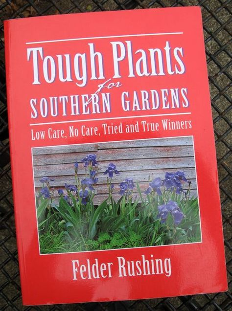 My Book Review Of Tough Plants For Southern Gardens By Felder Rushing. |  Garden Book Reviews | Pinterest | Plants, Gardens And Gardening Books