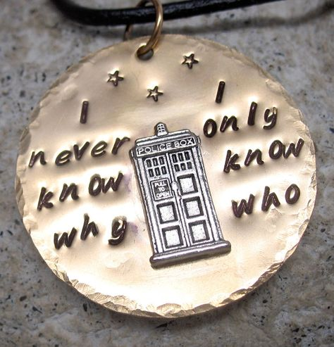 I Never Know Why, I Only Know Who - Brass w/Silver Tardis