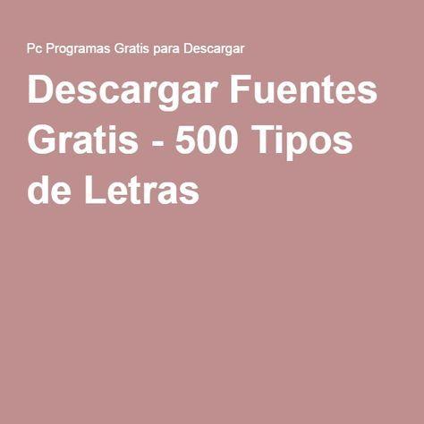 Descargar Fuentes Gratis 500 Tipos De Letras Fuentes Gratis Para Descargar Descargar Fuentes De Letras Fuente Gratis
