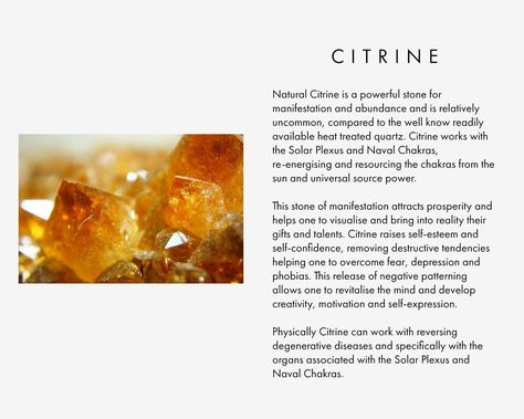Natural Citrine is a powerful stone for manifestation and abundance and is relatively uncommon, compared to the well know readily available heat treated quartz. Citrine works with the Solar Plexus and Naval Chakras, re-energising and resourcing the chakras from the sun and universal source power. This stone of manifestation attracts prosperity and helps one to visualise and bring into reality their gifts and talents. Citrine raises self-esteem and self-confidence, removing destructive tenden...