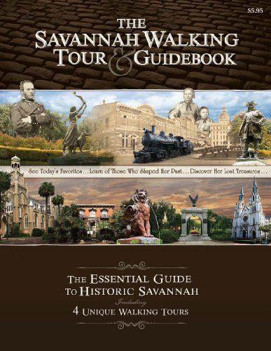 The Savannah Walking Tour Guidebook By Paul C Bland Affiliate Link Savannah Savannahga Visitsavannah Southernl Savannah Chat Walking Tour Guide Book