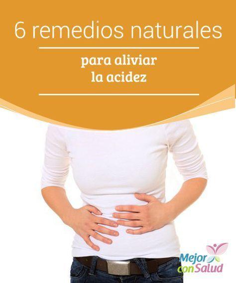 6 Remedios Naturales Para Aliviar La Acidez Estomacal Mejor Con Salud Acidez Estomacal Remedios Para Las Agruras Remedios Naturales