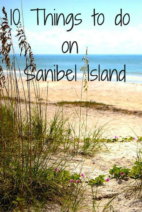10 Things To Do In Sanibel Island
