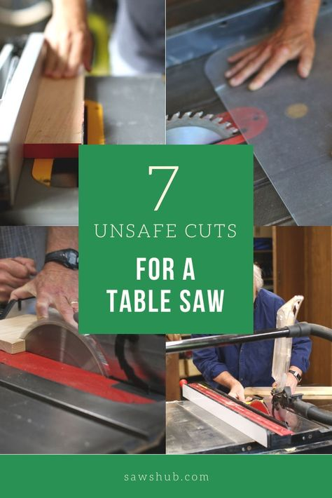 Keep safety your priority when using a table saw for woodworking and home improvement projects. Follow these 7 cuts not to do on a table saw. #sawshub #tablesaw #safewoodworking