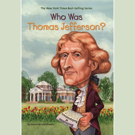 Who Was Thomas Jefferson By Dennis Brindell Fradin Who Hq 9780448431451 Penguinrandomhouse Com Books In 2020 Who Was Thomas Jefferson Thomas Jefferson Jefferson