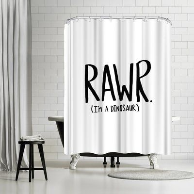 East Urban Home Leah Flores Rawr I M A Dinosaur Single Shower Curtain Funny Shower Curtains Unique Shower Curtain Bathroom Themes