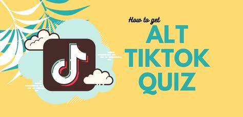 Alt Tiktok Quiz Find What Type Of Tiktoker You Are Quiz Alt Alt J