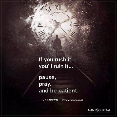 If You Rush It, You'll Ruin It