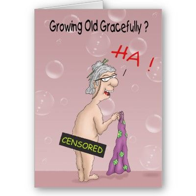Cartoon Birthday Cards Growing old Gracefully A funny old lady – Lady Birthday Card
