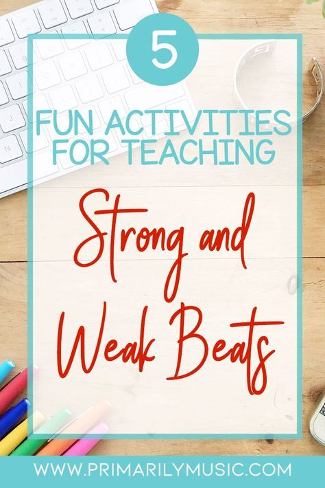 5 Fun Activities for Teaching Strong and Weak Beats | Rhythm songs
