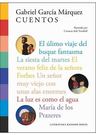 Cuentos Ilustrados Por Carme Solé Vendrell Literatura Random House De Gabriel García Márquez Gabriel García Márquez Gabriel Garcia García Marquez