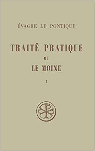 Traite Pratique Ou Le Moine Evagre Le Pontique Introduction Edition Critique Du Texte Grec Traduction Commenta Em 2020 Paris Historia Antiga Vida Espiritual