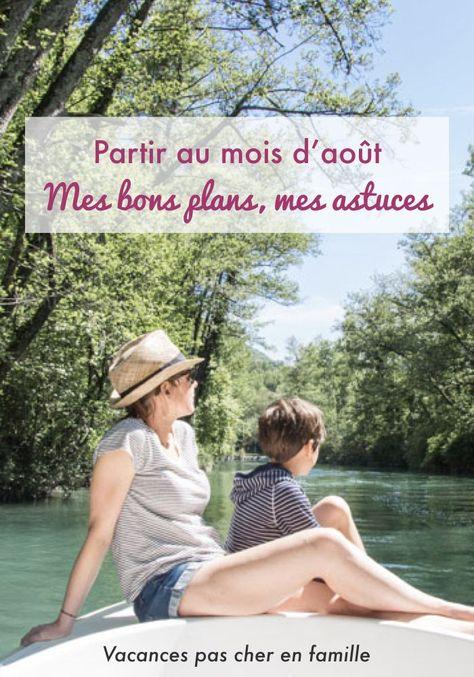 Top 8 Des Idees De Vacances Pas Cher En Famille En Aout Vacances Pas Cher Idee Vacances Ete Voyage En Famille