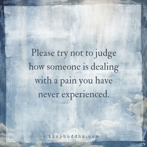 Please Don't Judge - Quotes Pain Quotes, Wisdom Quotes, Words Quotes, Wise Words, Quotes To Live By, Me Quotes, Motivational Quotes, Inspirational Quotes, Sayings