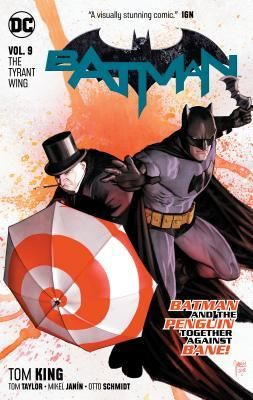 PDF DOWNLOAD] Batman, Volume 9: The Tyrant Wing by Tom King
