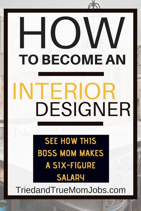 How to Become an Interior Designer and Make a Six-Figure Income