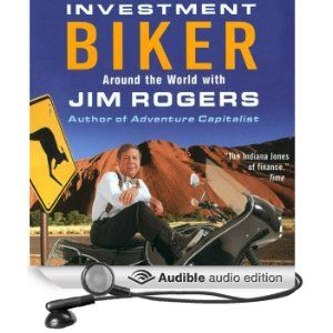 Investment Biker Around The World With Jim Rogers True Story Books Adventure Capitalist Investing