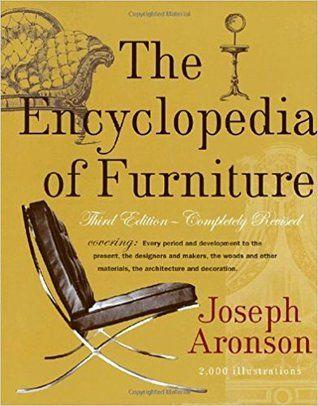 The Encyclopedia Of Furniture By Joseph Aronson Encyclopedia Interior Design Books Design
