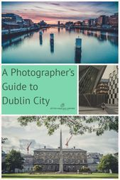 How to get the best photographs of Dublin City — all the ways you wander Dubl.