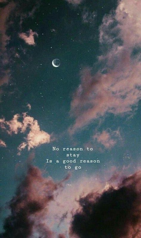 no reason to stay, is a good reason to go, dark sky, pink iphone wallpaper