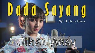 5 19 Mb Download Lagu Jihan Audy Dada Sayang Mp3 Stafaband Music Videos Download Lagu Dada