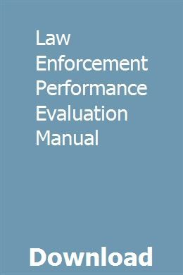 Law Enforcement Performance Evaluation Manual Performance Evaluation Performance Appraisal Employee Performance Review