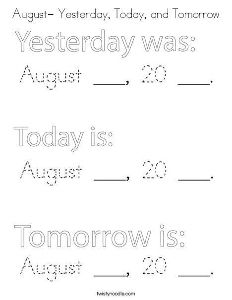 August Yesterday Today And Tomorrow Coloring Page Twisty Noodle Coloring Pages Holiday Lettering Yesterday
