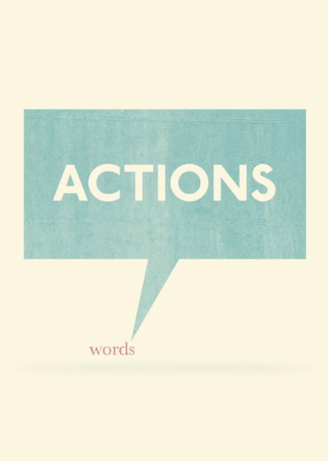 I like this! Actions speak louder than words.