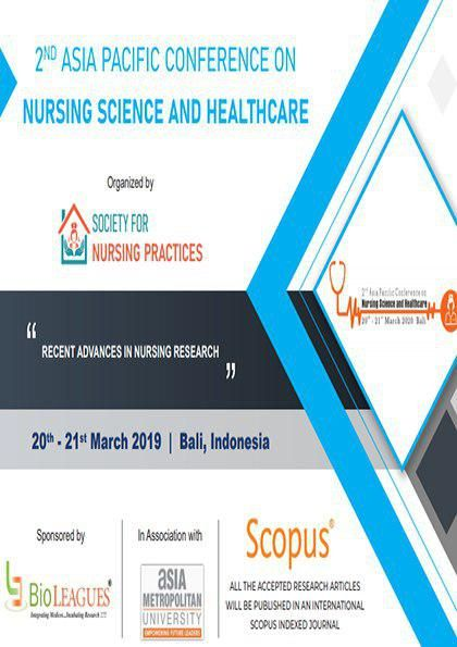 2nd Asia Pacific Conference On Nursing Science And Healthcare In 2020 Nursing Conference Healthcare Organizations Health Care