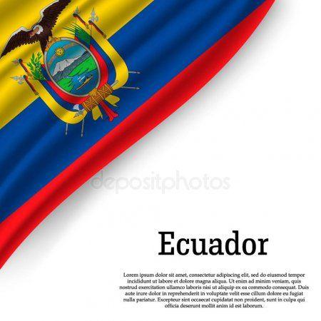 Ondeando La Bandera De Ecuador Sobre Fondo Blanco Plantilla Para El Día De La Independencia Ilustració In 2021 Independence Day White Background Background Templates