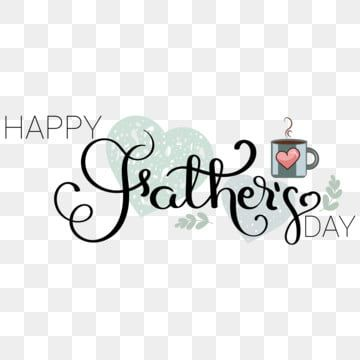 Happy Fathers Day Tex Hand Lettering With Hearts And Leaves Happy Fathers Day Fathers Day Lettering Png And Vector With Transparent Background For Free Downl Happy Fathers Day Fathers Day Letters