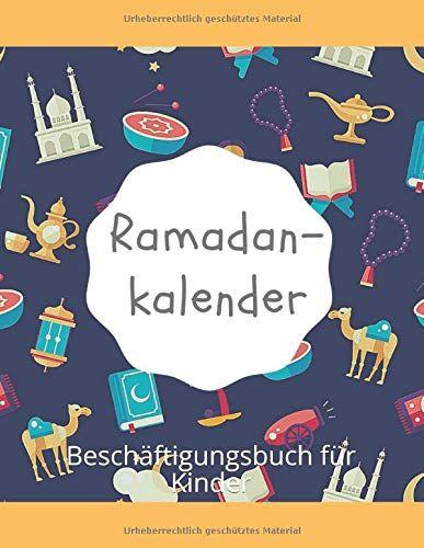 Ramadankalender Bescha Ftigungsbuch Fa R Kinder Besch Ramadankalender Kinder Ftigungsbuch Ramadan Kalender Ramadan Urheber