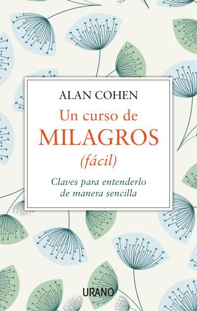 Un Curso De Milagros Facil Alan Cohen Urano Con Imagenes