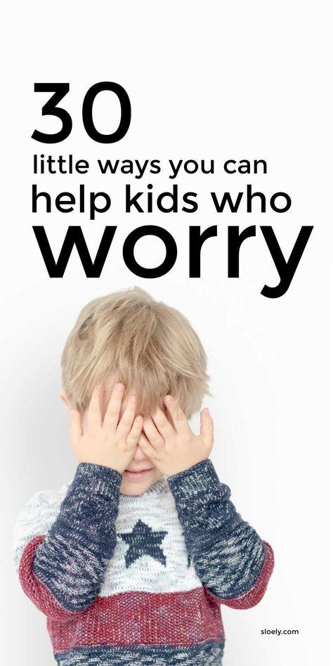 How To Help Kids Who Worry