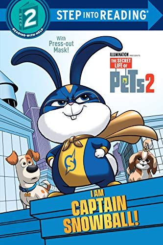 I Am Captain Snowball The Secret Life Of Pets 2 Step Into Reading By Dennis R Shealy 1984849824 9781984849823 In 2020 Secret Life Of Pets Secret Life Snowball