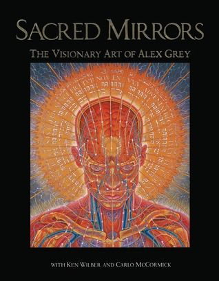 Pdf Download Sacred Mirrors The Visionary Art Of Alex Grey By Alex Grey Free Epub Visionary Art Sacred Geometry Art Alex Gray Art