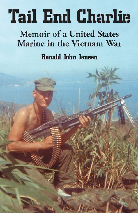 Tail End Charlie: Memoir of a United States Marine in the Vietnam War (eBook)