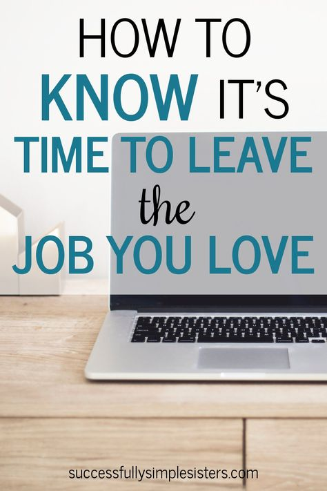 How To Know When It's Time to Leave a Job You Love