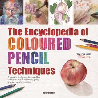 Pdf Download The Encyclopedia Of Coloured Pencil Techniques A