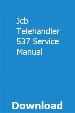 Jcb Telehandler 537 Service Manual | keyranchege