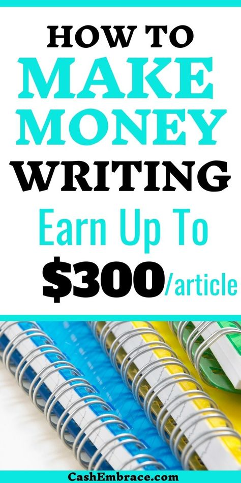 Make Money Writing - Earn Up To $300 Per Article