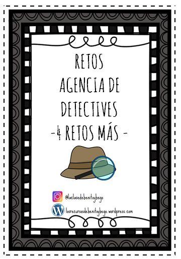 4 Retos Más Para La Agencia De Detectives Los Recursos De Benito Y Bego Retos Para Niños Educación De Negocios Juegos De Matemáticas Preescolares