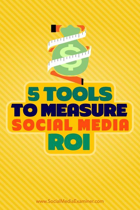 5 Tools to Measure Social Media ROI : Social Media Examiner