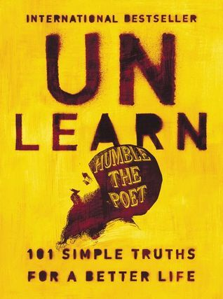 Unlearn 101 Simple Truths For A Better Life By Humble The Poet Pdf Books Empowering Books Free Reading