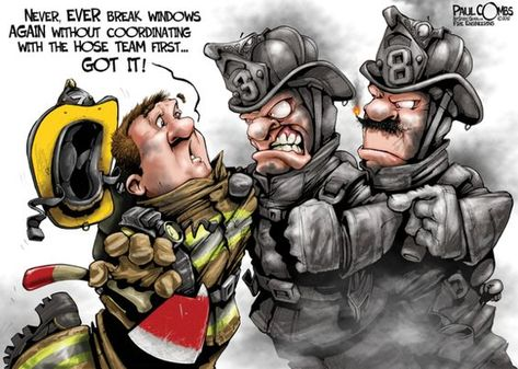 Never ,Ever Break Windows Again Without Coordinating With the Hose Team First ~ Firefighting Persuasive Strategy