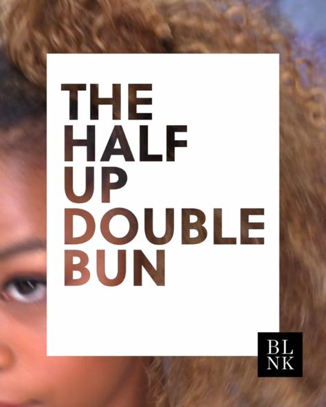 The Half Up Double Bun. Proof That Two Buns Are Better Than One