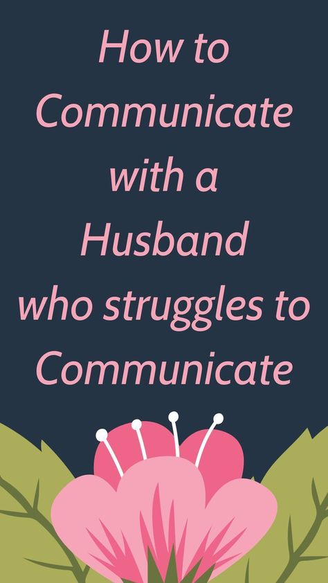 Communicating in marriage. Communicating with husband. Talking with husband. Communicating is key. Communicating with somebody who has a hard time talking.