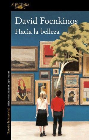 Hacia La Belleza David Foenkinos Pdf Epub Google Drive Book Cover Books Books To Read