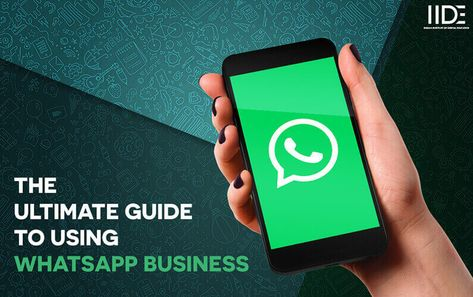 Why You Should Download The WhatsApp Business App | IIDE